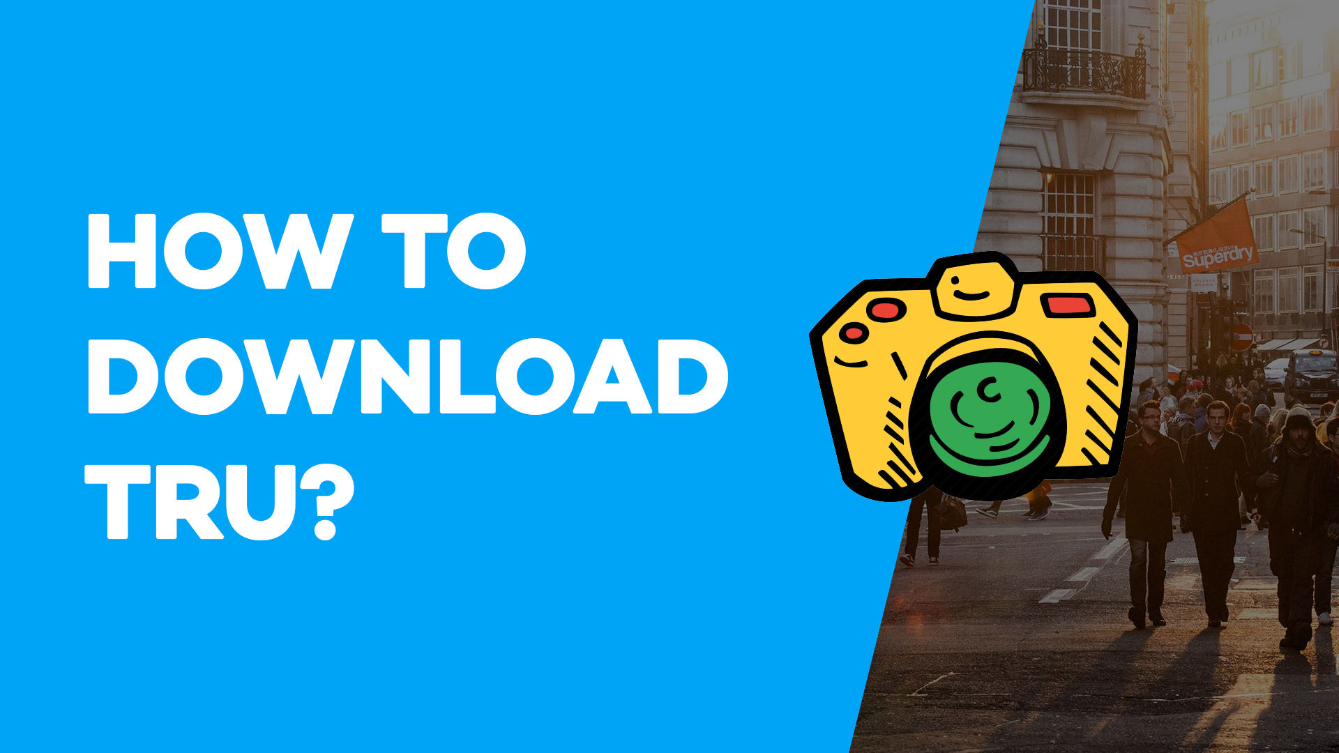 How to Download Tru?